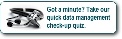 Got a minute? Take our quick data management check-up quiz.